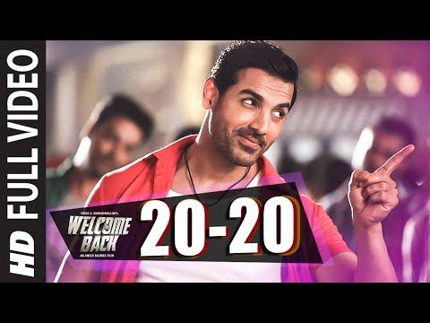 20-20 पूरा वीडियो गाना | जॉन अब्राहम | वेलकम बैक | शादाब | टी-सीरीज
