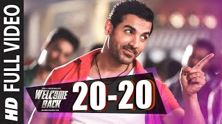 20-20 (Full Video Song) | Welcome Back