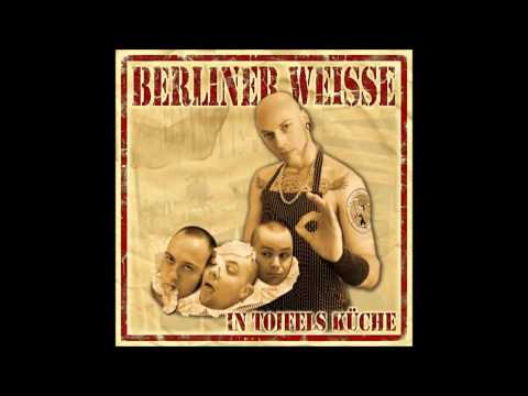 Berliner Weisse - In Toifels Küche (Full Album)