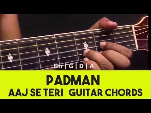 Aaj Se Teri Padman Arijit Singh Easy Guitar Chords Tutorial Sarkar