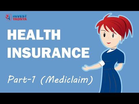 Medical Insurance Plans   Health Insurance - Part 1 (Mediclaim)   Health Insurance Basics