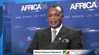 LE PRÉSIDENT DENIS SASSOU NGUESSO - AFRICA 24 2020 : ENGAGEONS NOUS POUR L'AFRIQUE