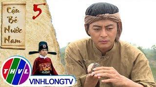 THVL   Cậu bé nước Nam - Tập 5[3]: Thiệt bị đuổi việc khi chưa kịp giao Cóc cho Chủ làng