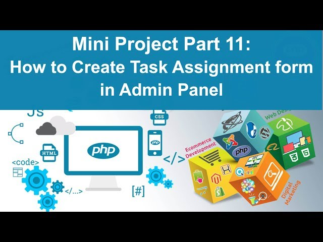 php tutorial in hindi - Mini Project Part 11: How to create Task Assignment form