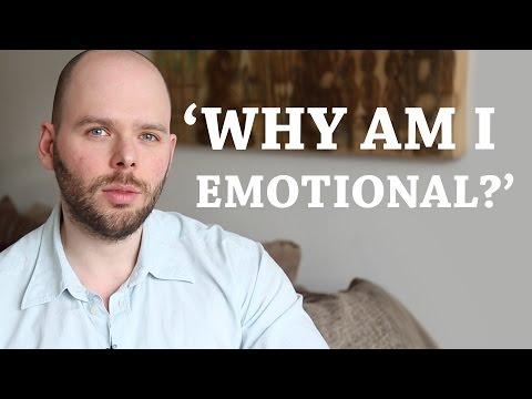 WHY AM I EMOTIONAL?