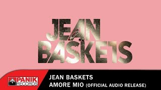 Jean Baskets - Amore Mio - Official Audio Release