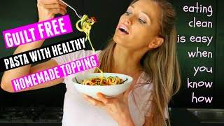 Guilt Free Pasta with a Delicious Homemade Low Caloire Sauce