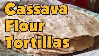 Cassava Flour Tortilla Recipes - Review