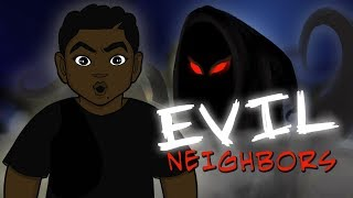 My Evil Neighbors (Animated Story Time)