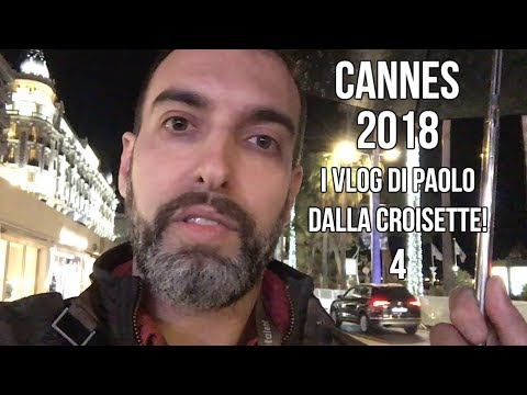 #CineFacts: Cannes 2018 - Paolo Cellammare daily vlog 4
