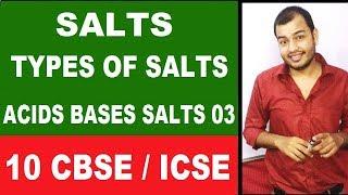 SaLTs   Acids Bases Salts 03  Types Of SaLTs  Class 10 CBSE    Class 10 ICSE    