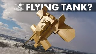 Building and Flying an actual tank!