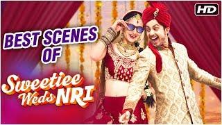 Sweetiee Weds NRI [ 2017 ] Hindi Movie   Best Scenes   Himansh Kohli   Zoya Afroz
