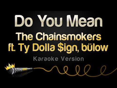 The Chainsmokers - Do You Mean ft. Ty Dolla $ign, bülow (Karaoke Version)