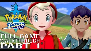 Pokemon Sword Gameplay Walkthrough Part 1 - No Commentary (#Pokemon Sword Full Game) Sword/Shield