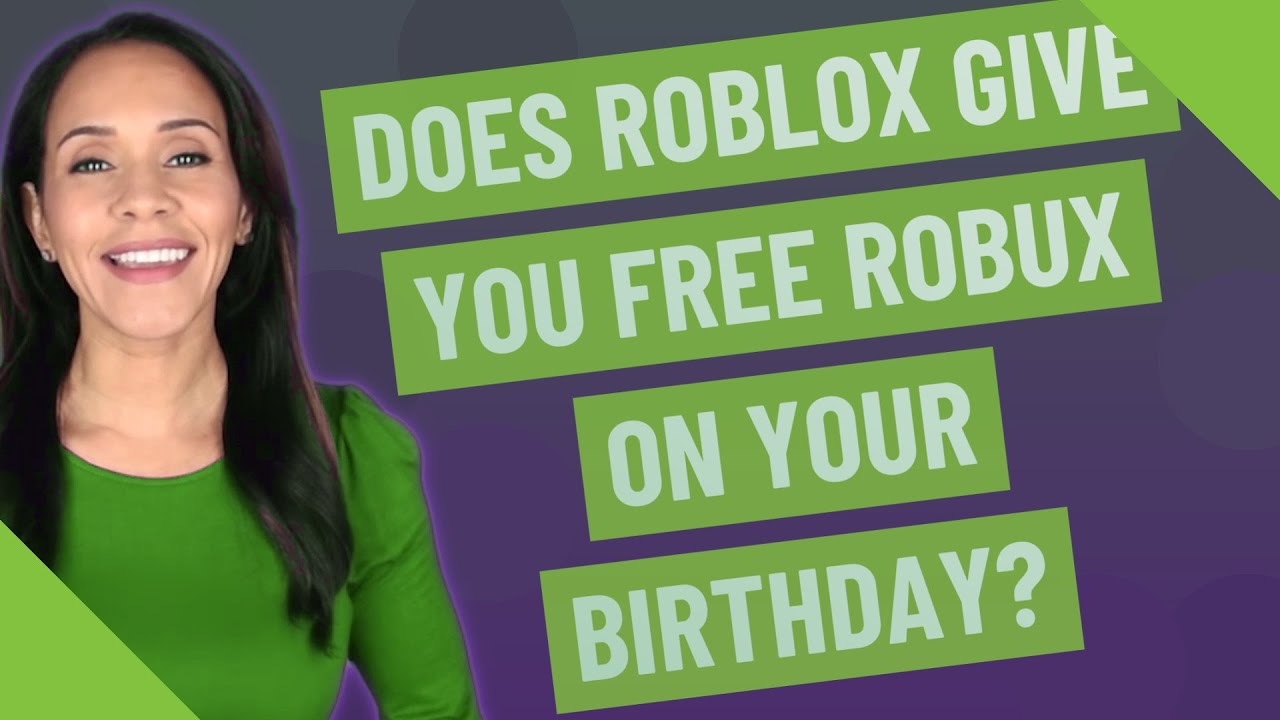 Does Roblox give you free Robux on your birthday? YouTube
