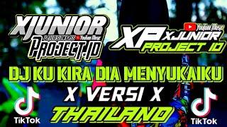 DJ KU KIRA DIA MENYUKAIKU VERSI THAILAND    TERBARU VIRAL TIKTOK 2021 FULL BASS