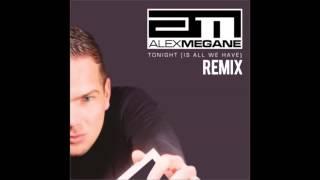 Alex Megane - Tonight (Is All We Have) (Alex M Vs Marc van Damme Remix)