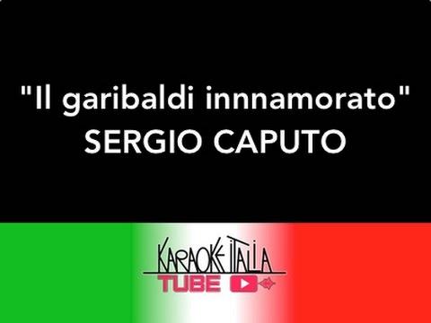 KARAOKE ITALIA TUBE - SERGIO CAPUTO - IL GARIBALDI INNAMORATO - VIDEO KARAOKE - BASE MUSICALE