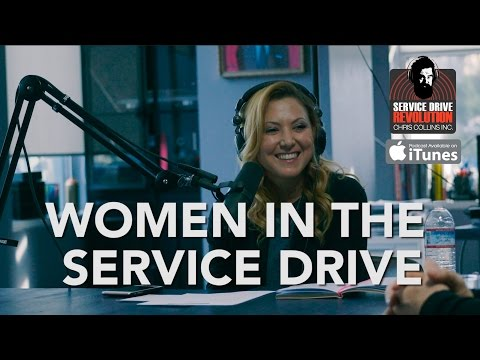 Women in the Service Drive: SDR SPECIAL - Service Drive Revolution Episode #41 Full Episode