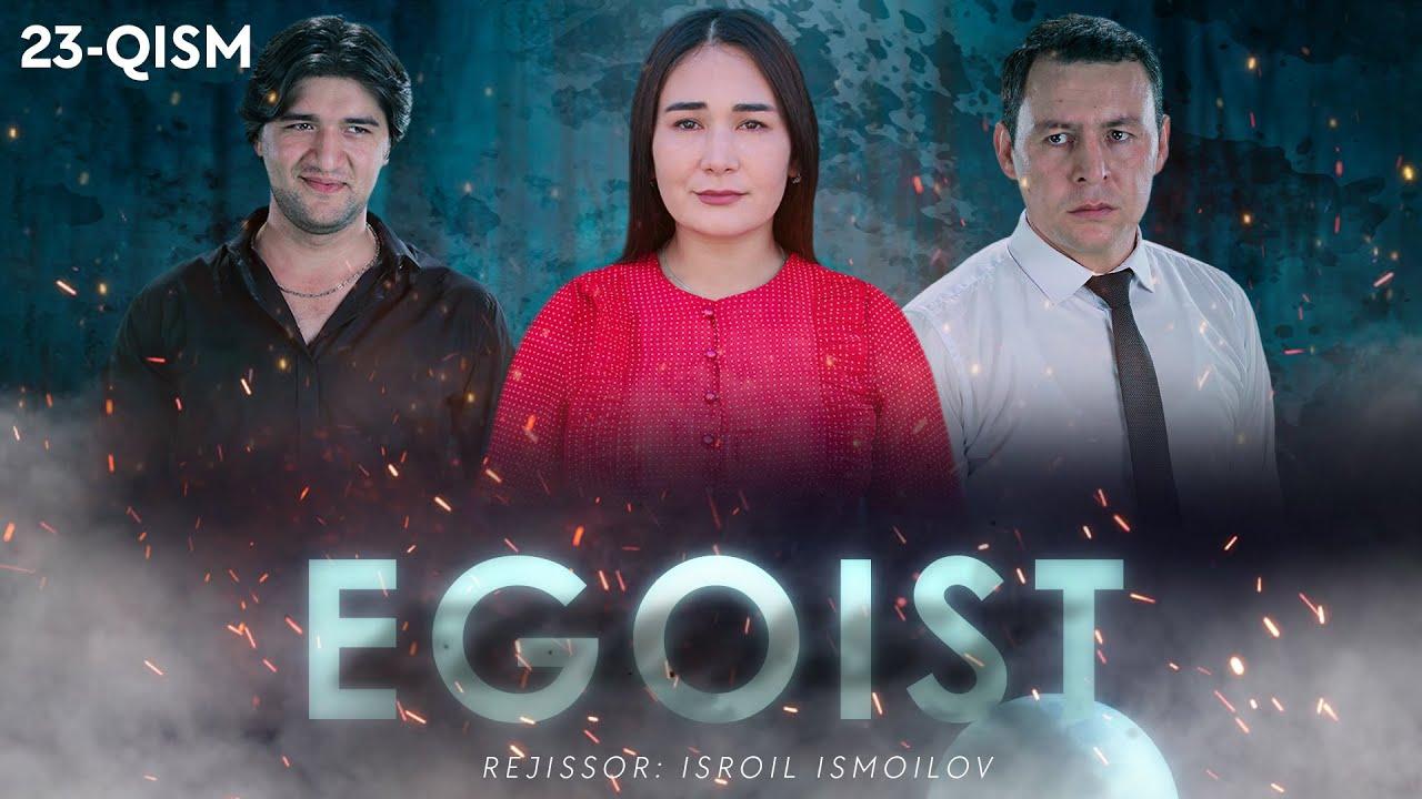 Egoist (o'zbek serial) | Эгоист (узбек сериал) 23-qism MyTub.uz