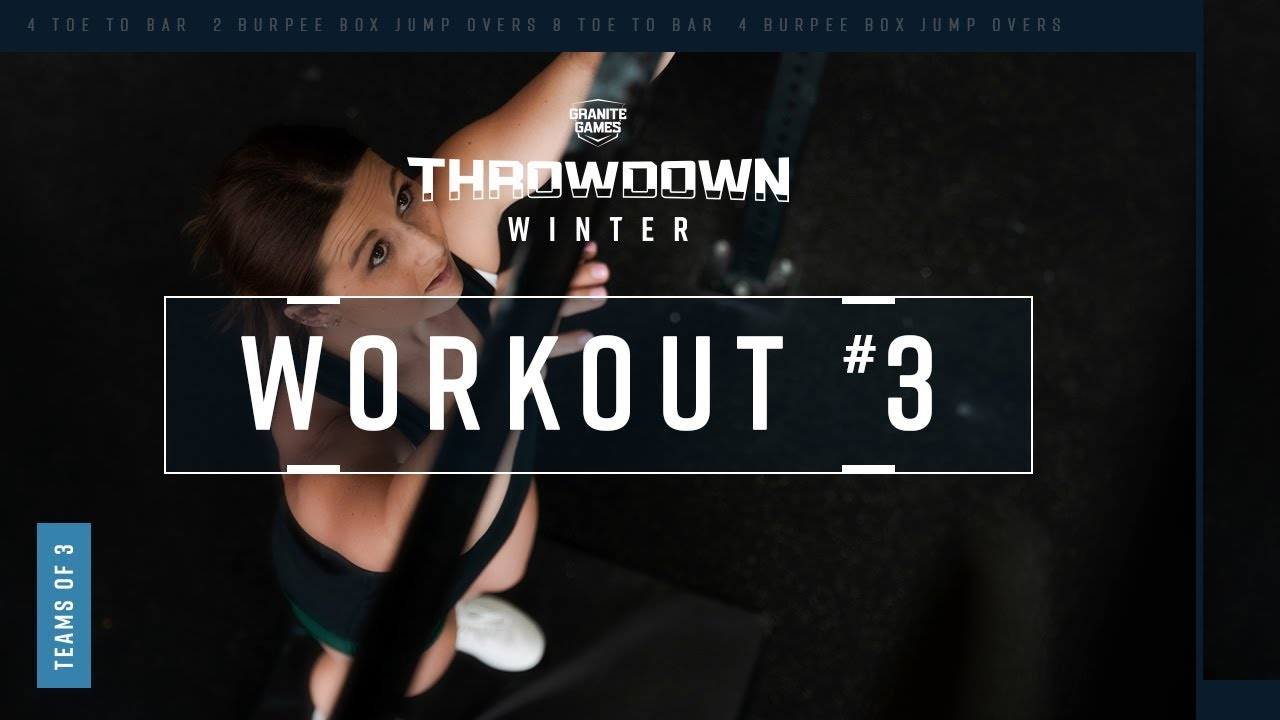Granite Games 2020.2019 2020 Winter Granite Games Throwdown Workout 3