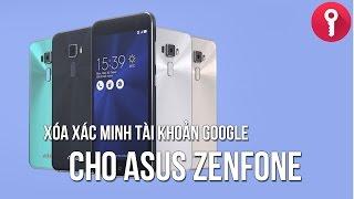 Xóa xác minh tài khoản Google cho tất cả Asus Zenfone | Bypass FRP