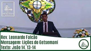 Lições do Getsemani | Rev. Leonardo Falcão | IPBV