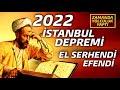 Gambar cover 2022 İSTANBUL DEPREMİ EL SERHENDİ EFENDİ ZAMANDA YOLCULUK Kehanetler