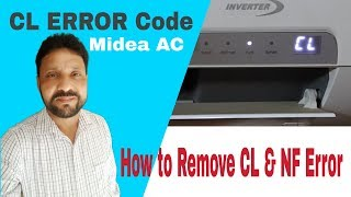 CL Error Code In Midea AC | How to Clear CL And NF Error Codes in Air Conditioner | Hindi | 2019