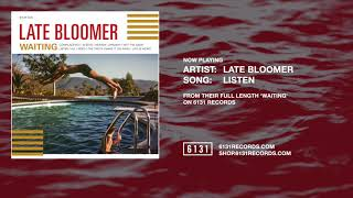"Late Bloomer ""Listen"" (Official Audio)"