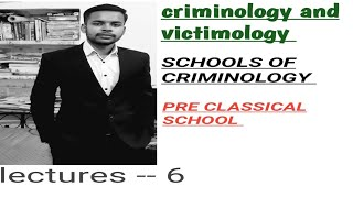 SCHOOLS OF CRIMINOLOGY CLASSES IN HINDI !! CRIMINOLOGY AND PENOLOGY!! PRE CLASSICAL SCHOOL!!