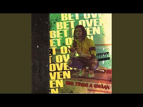 Bet Oven – Big Tings a Gwaan