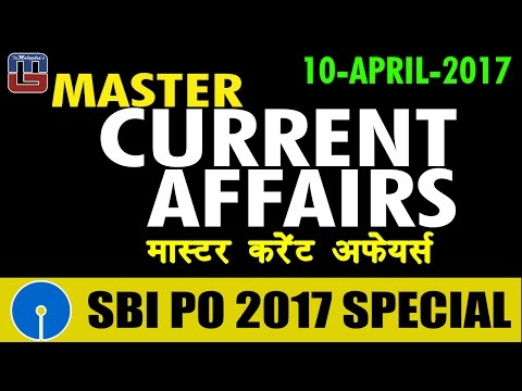 Master Current Affairs | MCA | 10 - APR - 17 | मास्टर करंट अफेयर्स | SBI PO 2017