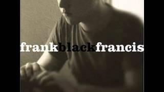 Frank Black Francis - I've Been Tired