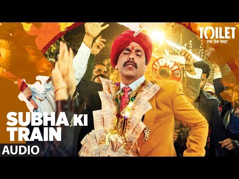Thumbnail: Subha Ki Train Full Audio Song | Toilet Ek Prem Katha | Akshay Kumar, Bhumi Pednekar | T-Series