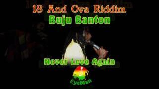 Buju Banton - Never Love Again *18 And Ova Riddim*