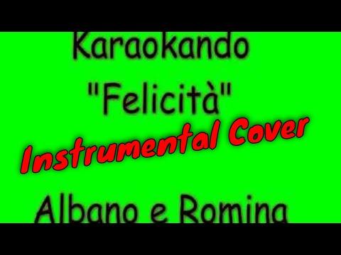 Karaoke Italiano - Felicità - Albano e Romina Power  testo