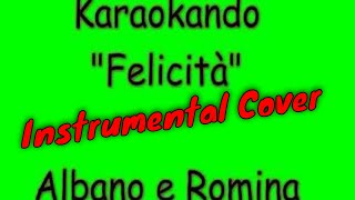 Download Karaoke Italiano - Felicità - Albano e Romina Power ( testo ) Mp3 and Videos