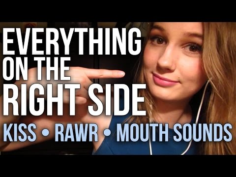 [ASMR] Everything on the Right Side! (kiss, crinkling, rawr, mouth sounds)