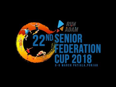 Watch Live!! Run Adam 22nd Federation Cup National Sr. Athletics Championships 2018
