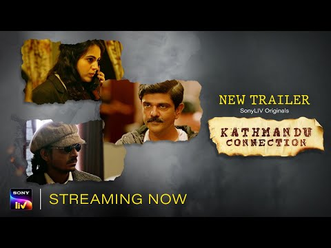 Kathmandu Connection | New Trailer | Web Series | All Episodes | Streaming Now | SonyLIV Originals