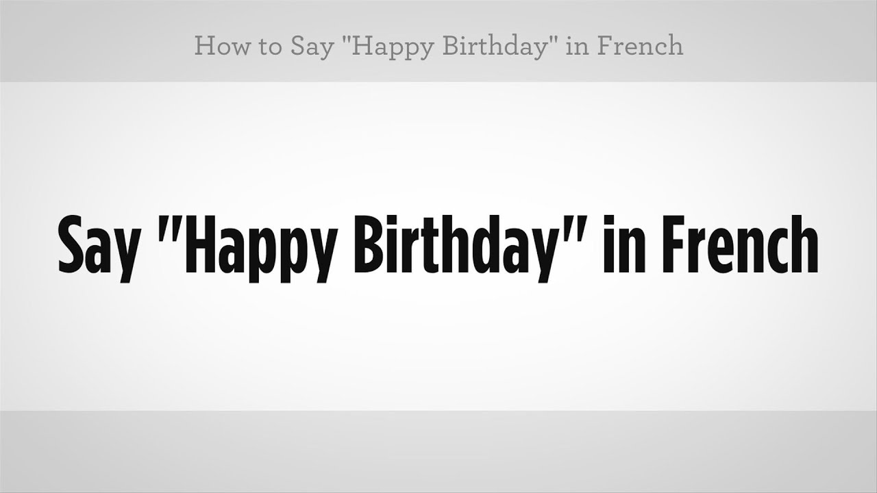 How to say happy birthday in french french lessons youtube kristyandbryce Choice Image