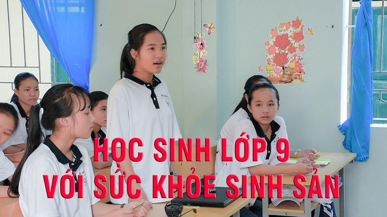 Học sinh lớp 9 nói gì về t.ì.n.h d.ụ.c và sức khỏe sinh sản
