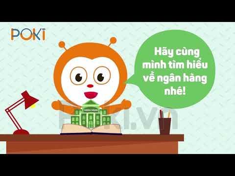 POKI  Tìm hiểu về ngân hàng  Kỹ năng sống tiểu học - Kỹ năng sống