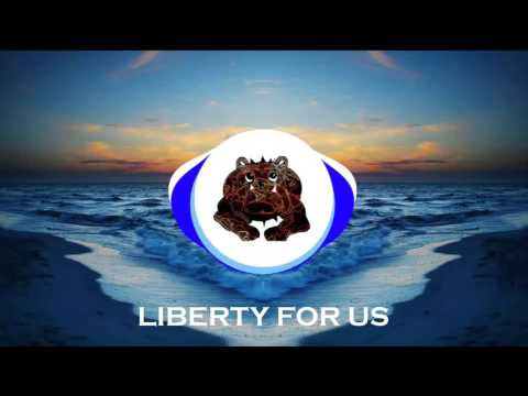 LIBERTY FOR US (EDM, Trance, Melodic)  -Frisky Bulldog Productions-