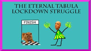 The eternal Tabula lockdown struggle