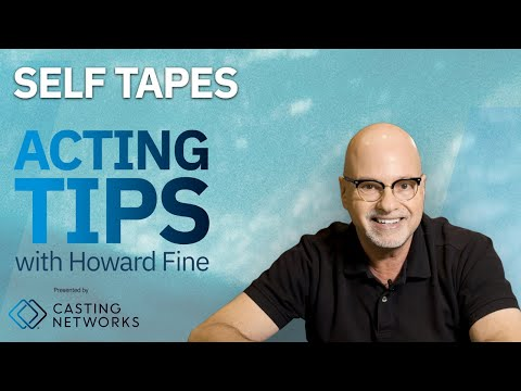 Self Tapes — Acting Tips with Acting Coach Howard Fine