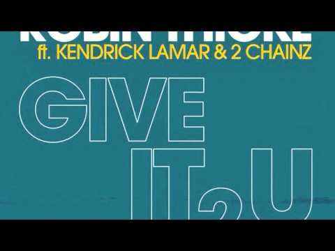 Robin thicke FT 2 Chainz and kendrick Lamar- Give it 2 u (Clean remix)