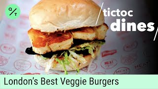 Taste-Testing London's Top Veggie Burgers   TicToc Dines